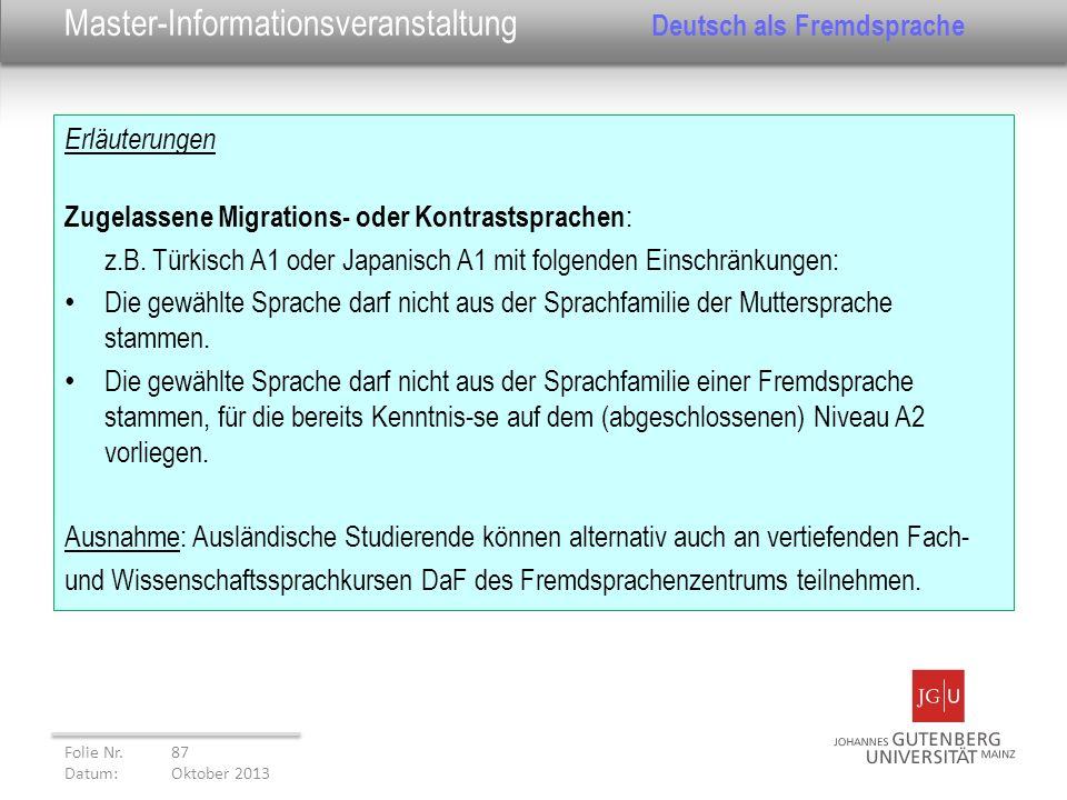Erläuterungen Zugelassene Migrations- oder Kontrastsprachen : z.B. Türkisch A1 oder Japanisch A1 mit folgenden Einschränkungen: Die gewählte Sprache d