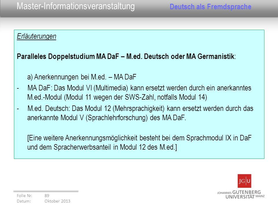 Erläuterungen Paralleles Doppelstudium MA DaF – M.ed. Deutsch oder MA Germanistik : a) Anerkennungen bei M.ed. – MA DaF - MA DaF: Das Modul VI (Multim