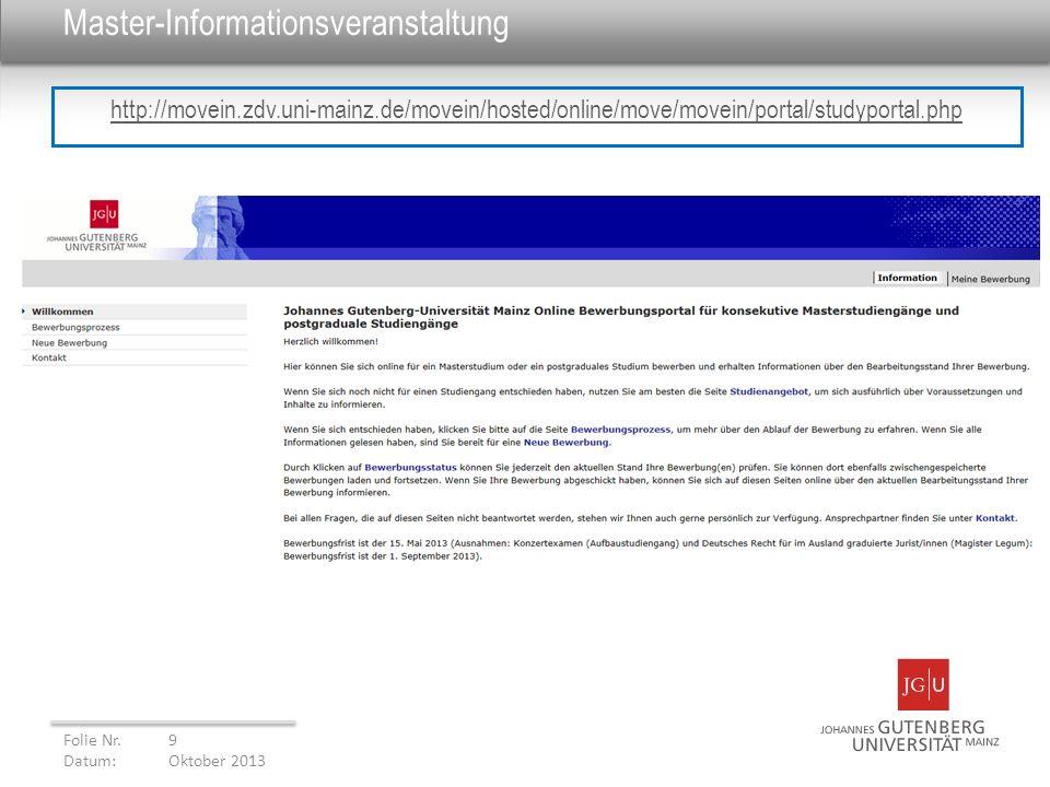Master-Informationsveranstaltung Folie Nr. 9 Datum: Oktober 2013 http://movein.zdv.uni-mainz.de/movein/hosted/online/move/movein/portal/studyportal.ph