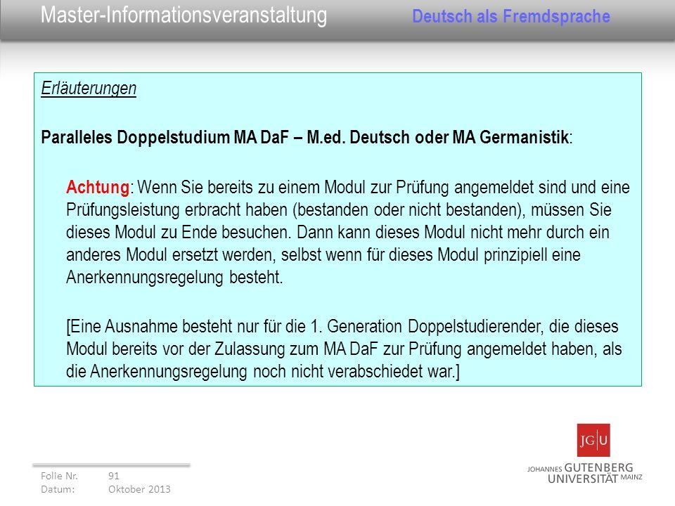 Erläuterungen Paralleles Doppelstudium MA DaF – M.ed. Deutsch oder MA Germanistik : Achtung : Wenn Sie bereits zu einem Modul zur Prüfung angemeldet s