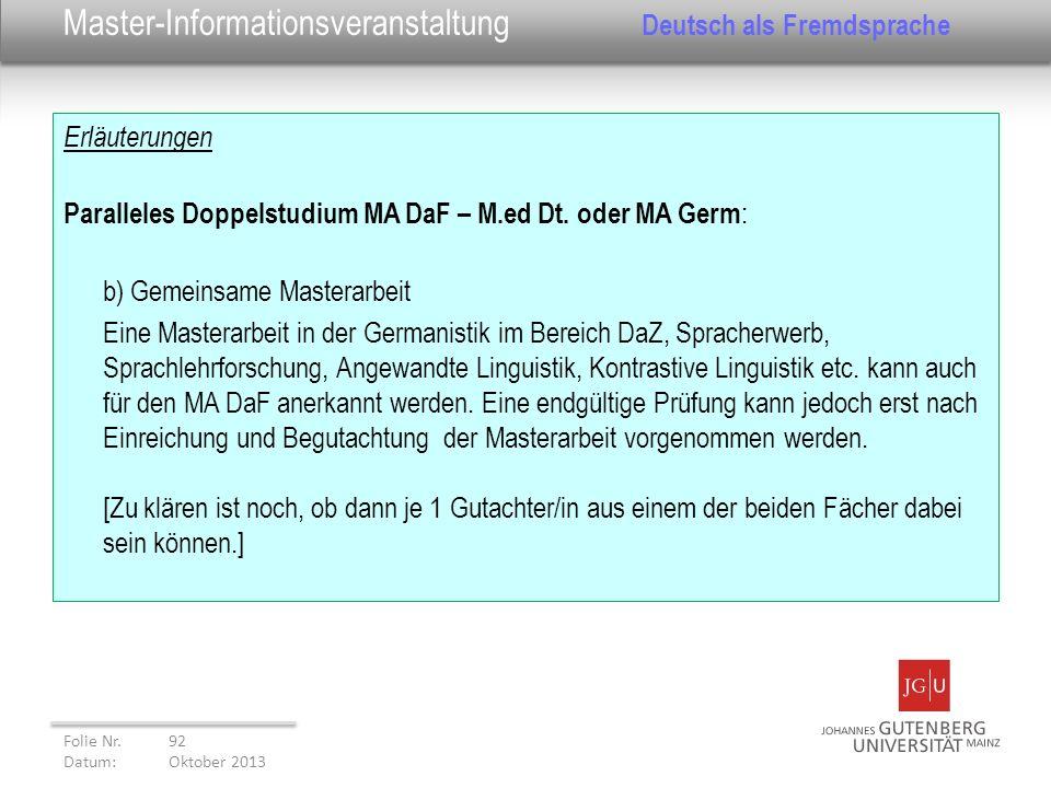 Erläuterungen Paralleles Doppelstudium MA DaF – M.ed Dt. oder MA Germ : b) Gemeinsame Masterarbeit Eine Masterarbeit in der Germanistik im Bereich DaZ