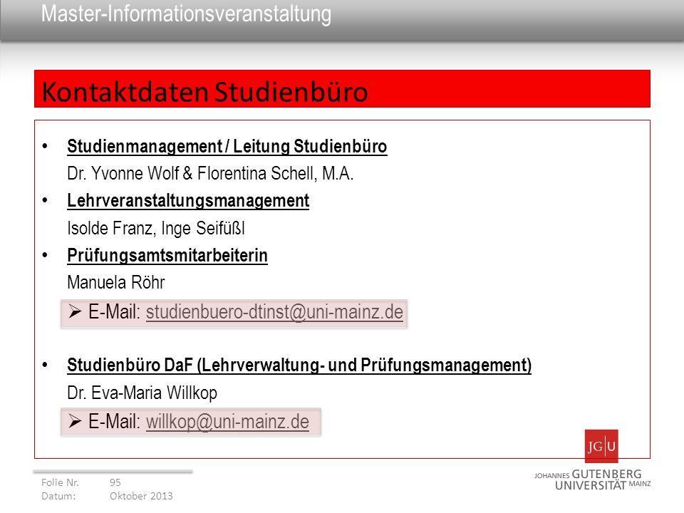 Master-Informationsveranstaltung Studienmanagement / Leitung Studienbüro Dr. Yvonne Wolf & Florentina Schell, M.A. Lehrveranstaltungsmanagement Isolde