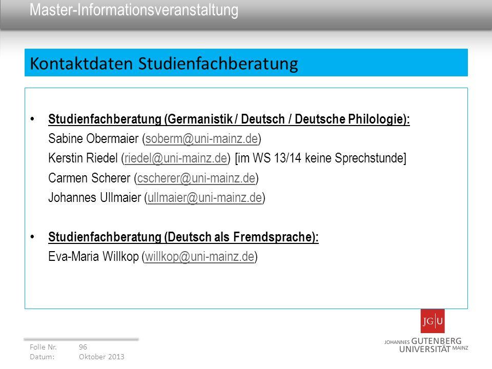 Master-Informationsveranstaltung Studienfachberatung (Germanistik / Deutsch / Deutsche Philologie): Sabine Obermaier (soberm@uni-mainz.de)soberm@uni-m