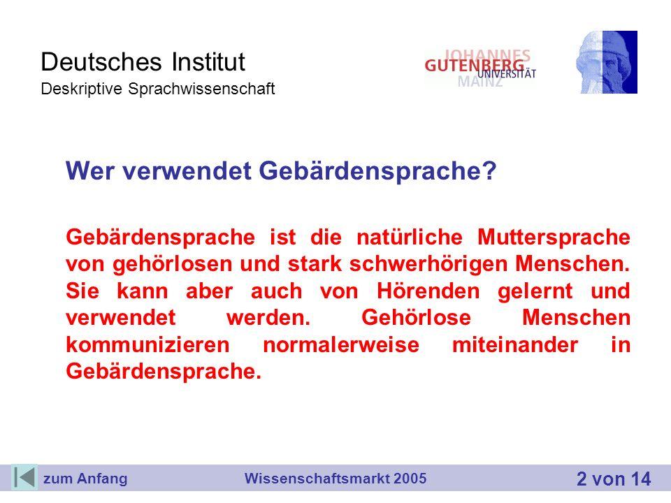 Deutsches Institut Deskriptive Sprachwissenschaft Wer verwendet Gebärdensprache? Gebärdensprache ist die natürliche Muttersprache von gehörlosen und s