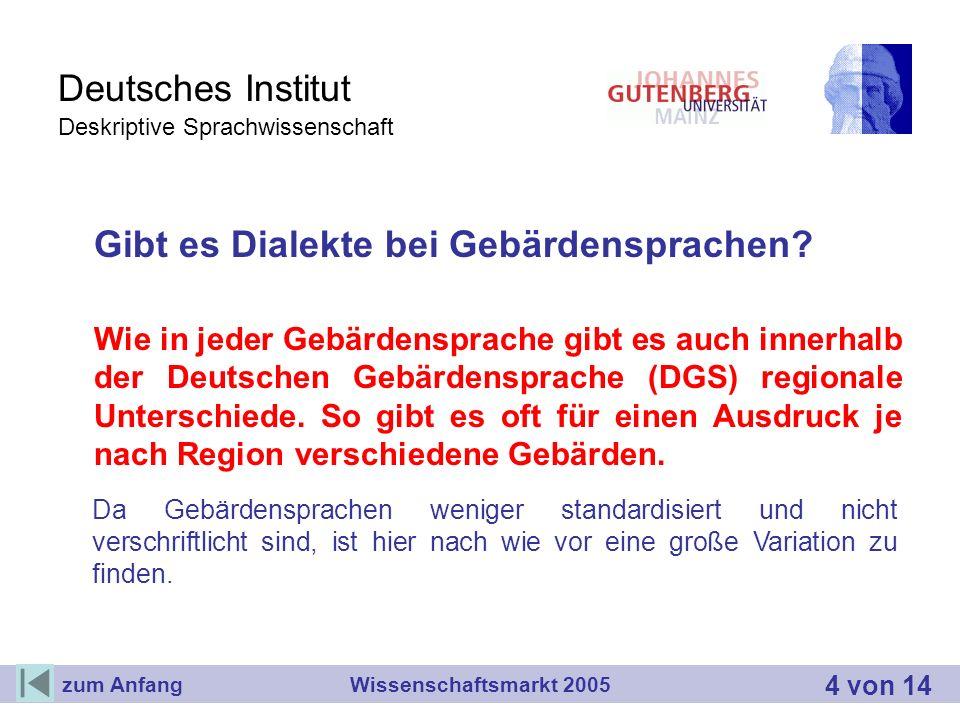 Deutsches Institut Deskriptive Sprachwissenschaft Gibt es Dialekte bei Gebärdensprachen? Wie in jeder Gebärdensprache gibt es auch innerhalb der Deuts