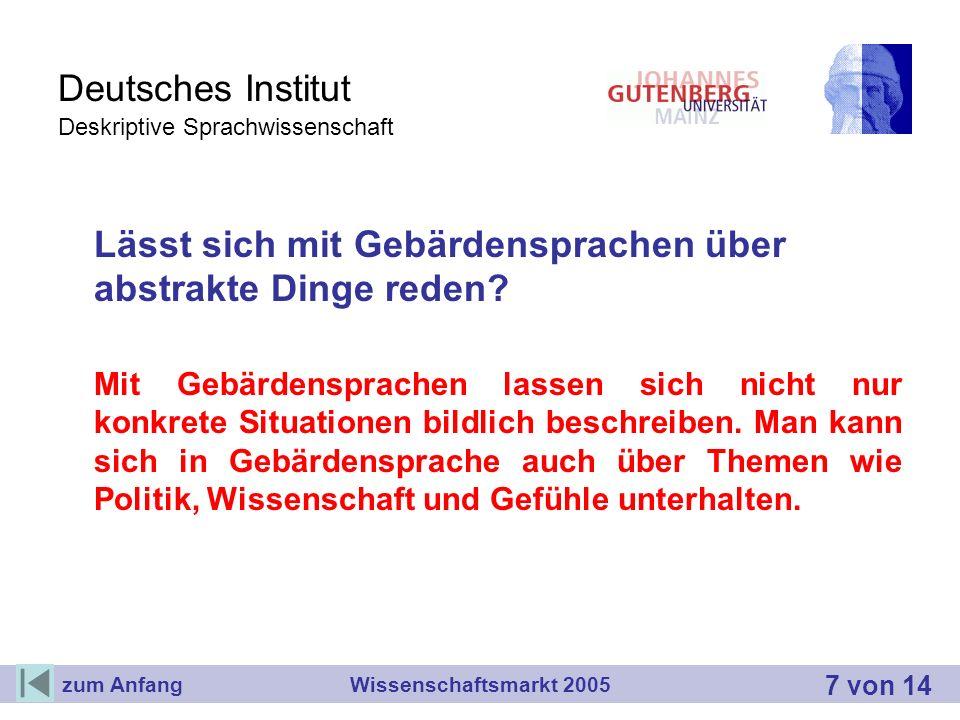 Deutsches Institut Deskriptive Sprachwissenschaft Lässt sich mit Gebärdensprachen über abstrakte Dinge reden? Mit Gebärdensprachen lassen sich nicht n