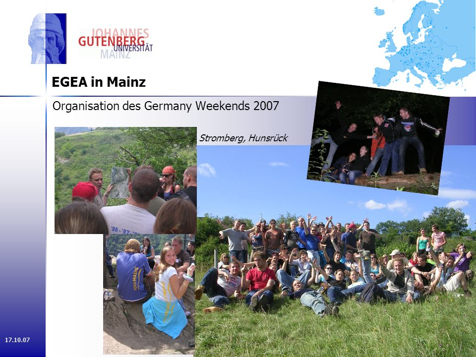 17.10.07 EGEA in Mainz Organisation des Germany Weekends 2007 Stromberg, Hunsrück
