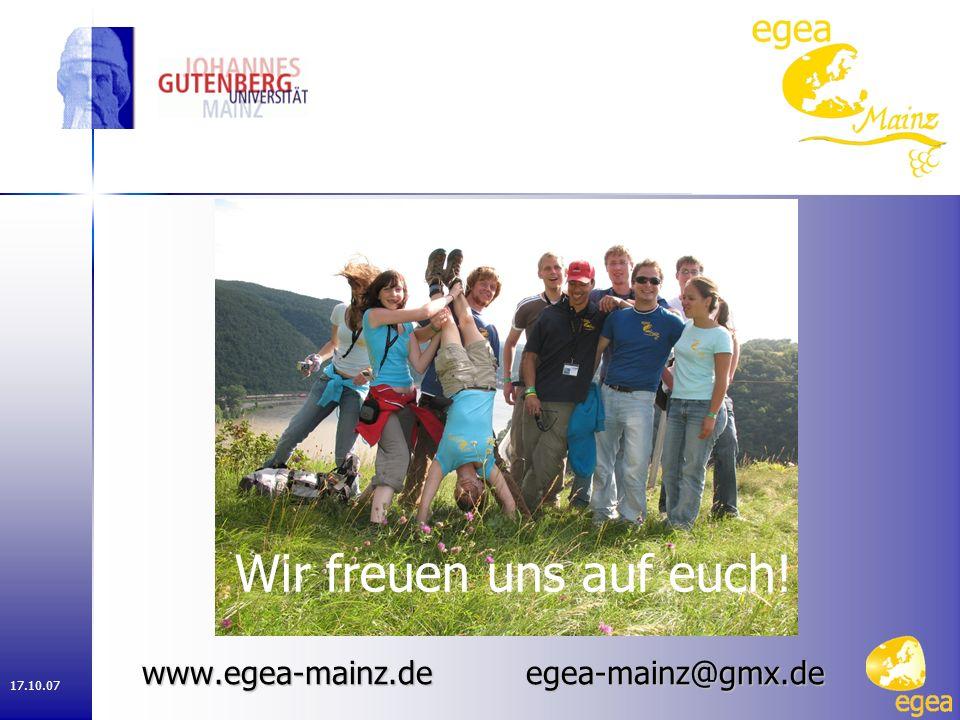 17.10.07 www.egea-mainz.de egea-mainz@gmx.de Wir freuen uns auf euch!