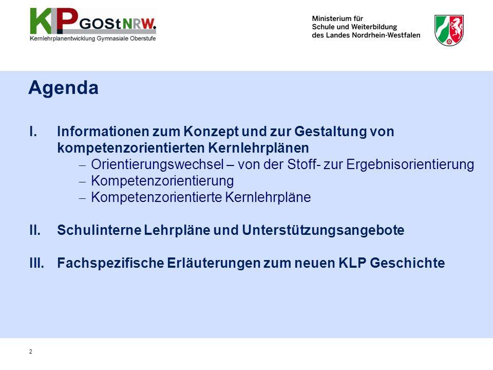 I.Informationen zum Konzept und zur Gestaltung von kompetenzorientierten Kernlehrplänen Orientierungswechsel – von der Stoff- zur Ergebnisorientierung