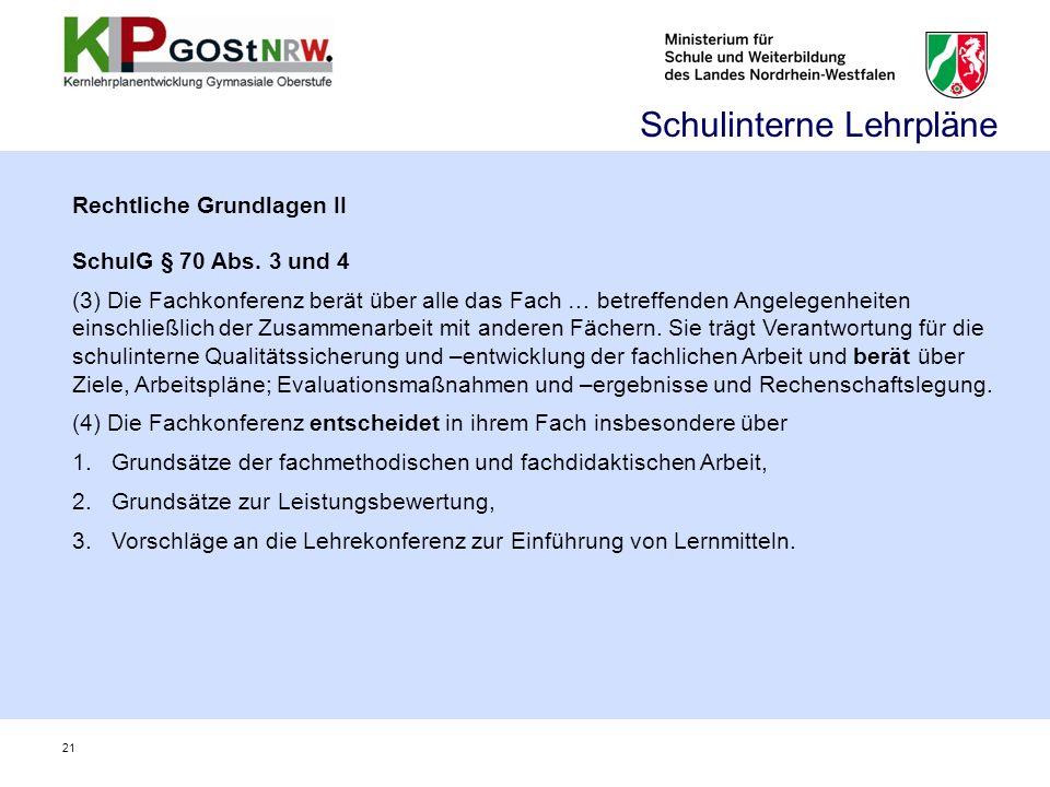 Rechtliche Grundlagen II SchulG § 70 Abs. 3 und 4 (3) Die Fachkonferenz berät über alle das Fach … betreffenden Angelegenheiten einschließlich der Zus
