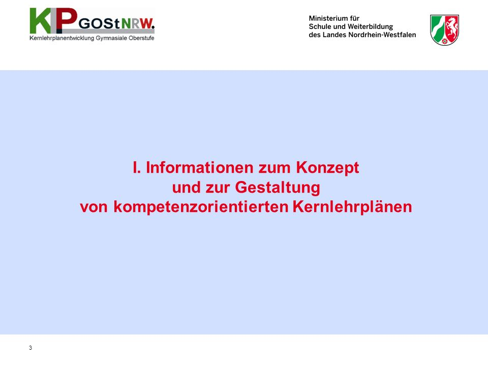 I. Informationen zum Konzept und zur Gestaltung von kompetenzorientierten Kernlehrplänen 3