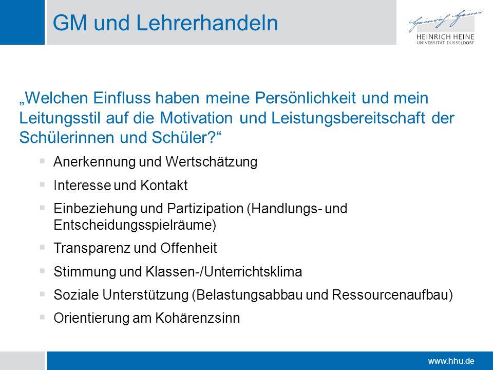 www.hhu.de GM und Lehrerhandeln Welchen Einfluss haben meine Persönlichkeit und mein Leitungsstil auf die Motivation und Leistungsbereitschaft der Sch
