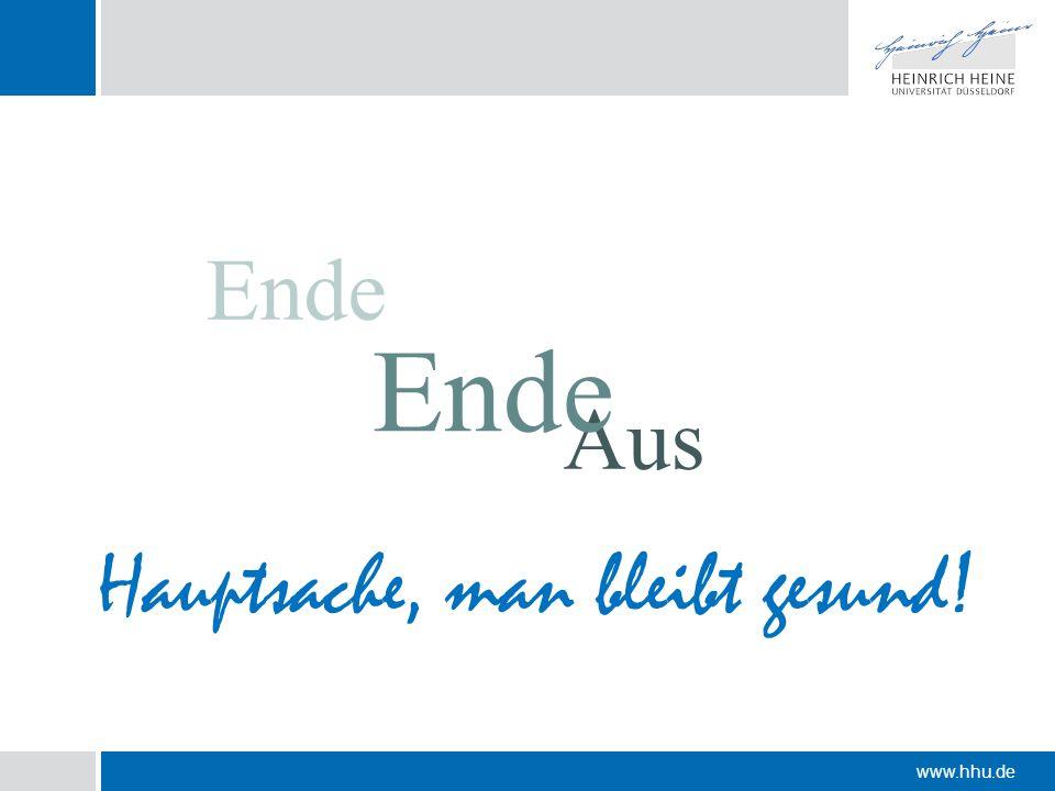 www.hhu.de Ende Aus Ende Hauptsache, man bleibt gesund!