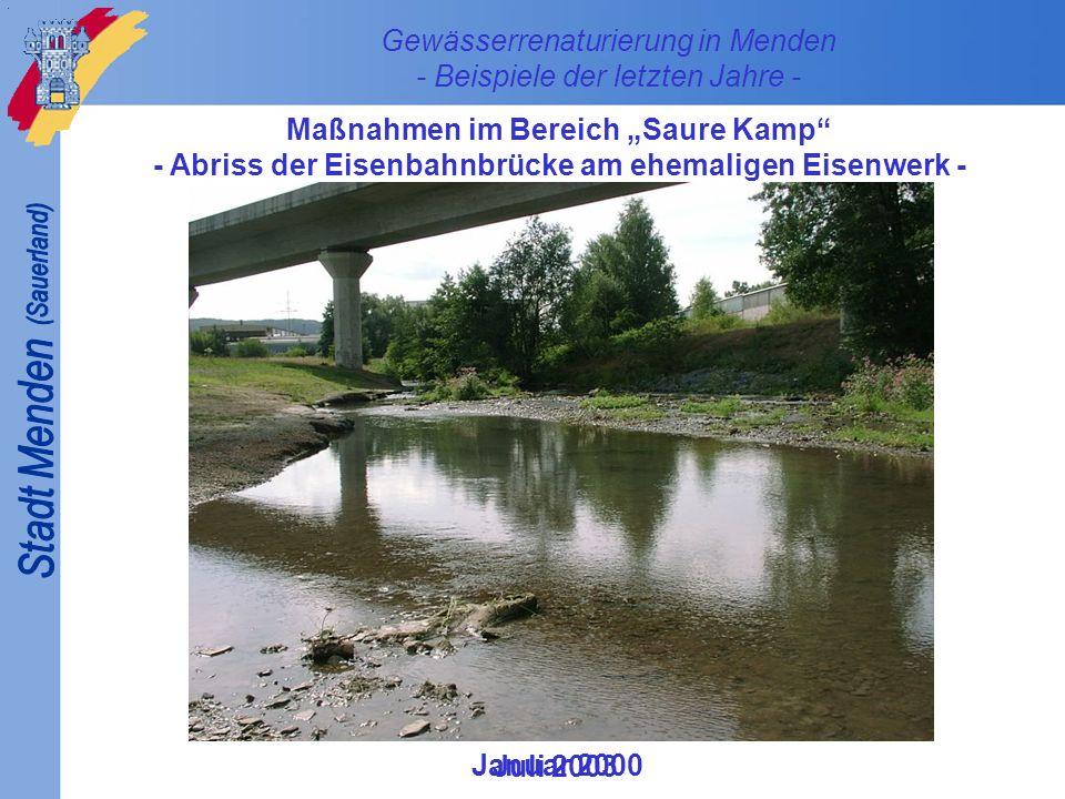 Gewässerrenaturierung in Menden - Beispiele der letzten Jahre - Maßnahmen im Bereich Saure Kamp - Profilaufweitung am ehemaligen Eisenwerk - Januar 2000 März 2003