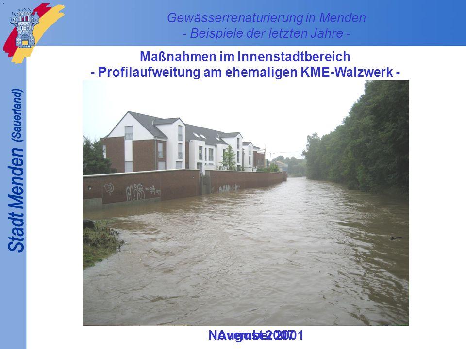 November 2001 Gewässerrenaturierung in Menden - Beispiele der letzten Jahre - Maßnahmen im Innenstadtbereich - Profilaufweitung am ehemaligen KME-Schmelzwerk - Juli 2008