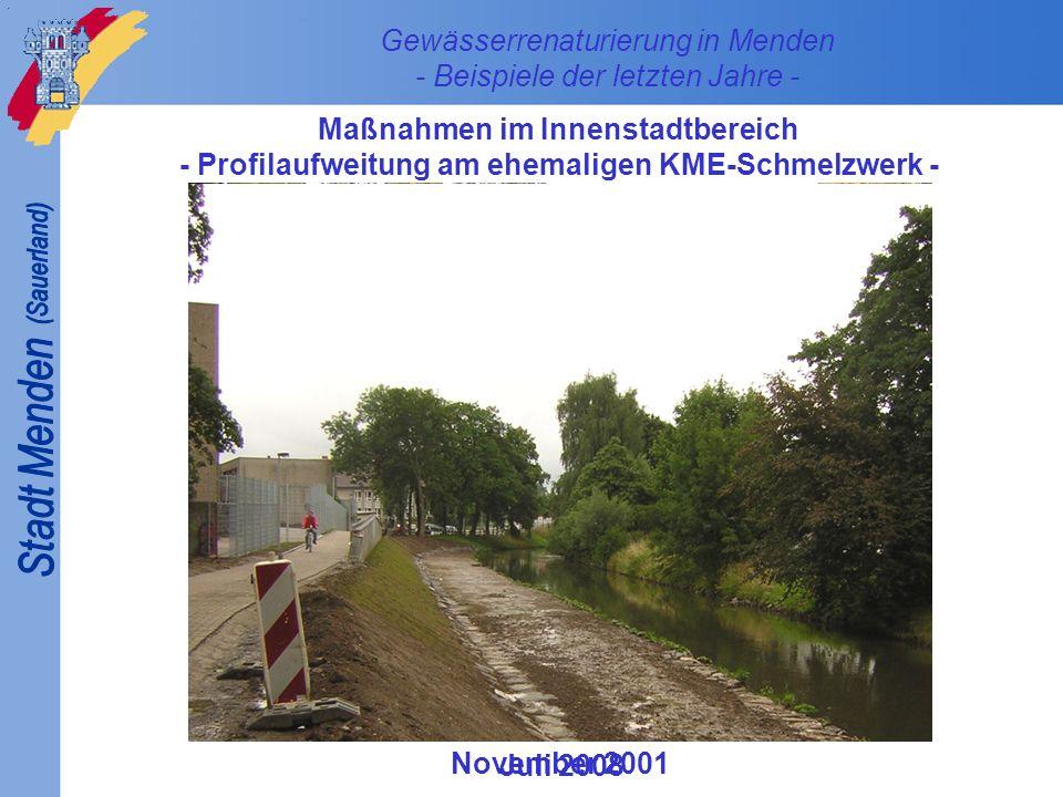 November 2001 Gewässerrenaturierung in Menden - Beispiele der letzten Jahre - Maßnahmen im Innenstadtbereich - Profilaufweitung am ehemaligen KME-Schm
