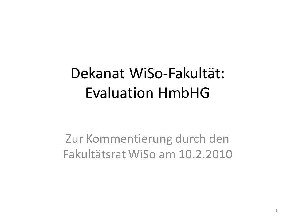 Dekanat WiSo-Fakultät: Evaluation HmbHG Zur Kommentierung durch den Fakultätsrat WiSo am 10.2.2010 1