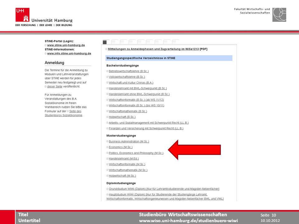 Studienbüro Wirtschaftswissenschaften www.wiso.uni-hamburg.de/studienbuero-wiwi 10.10.2012 Seite 10 Titel Untertitel