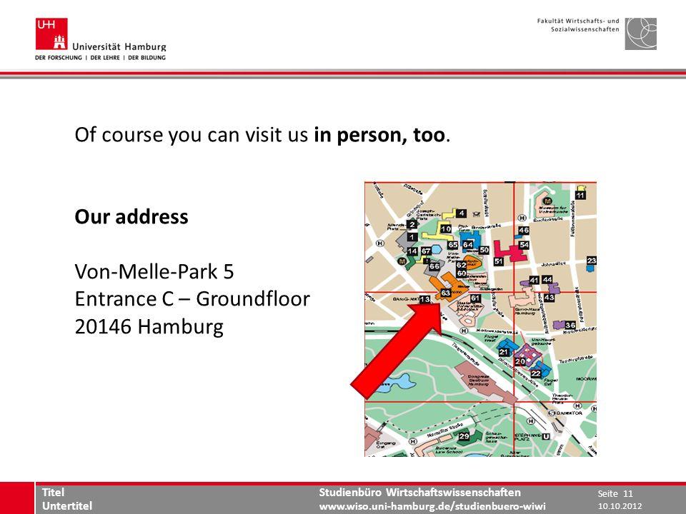 Studienbüro Wirtschaftswissenschaften www.wiso.uni-hamburg.de/studienbuero-wiwi www.wiso.uni-hamburg.de Of course you can visit us in person, too.