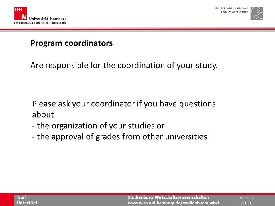 Studienbüro Wirtschaftswissenschaften www.wiso.uni-hamburg.de/studienbuero-wiwi Program coordinators Are responsible for the coordination of your study.