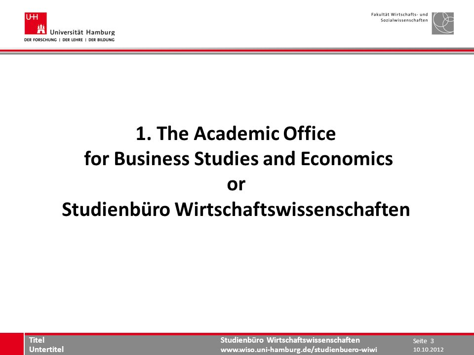 Studienbüro Wirtschaftswissenschaften www.wiso.uni-hamburg.de/studienbuero-wiwi 1.