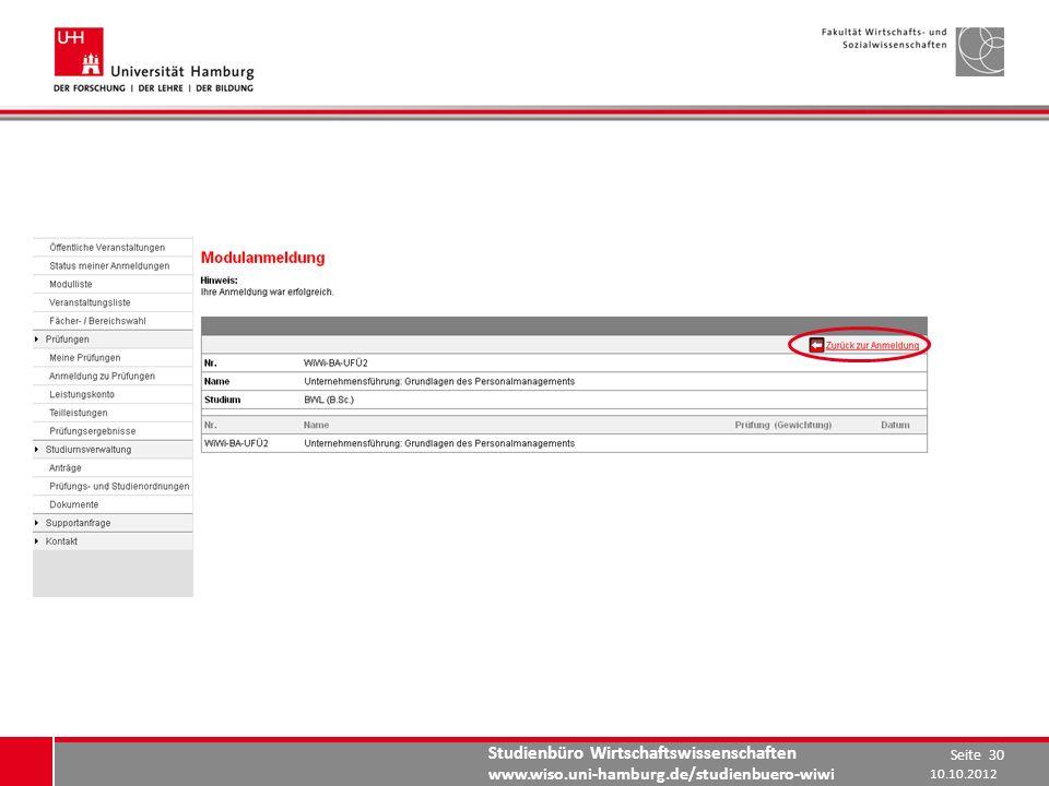 Studienbüro Wirtschaftswissenschaften www.wiso.uni-hamburg.de/studienbuero-wiwi 10.10.2012 Seite 30