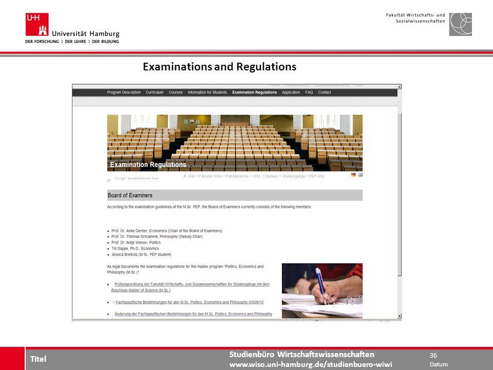 Studienbüro Wirtschaftswissenschaften www.wiso.uni-hamburg.de/studienbuero-wiwi Examinations and Regulations Datum 36 Titel