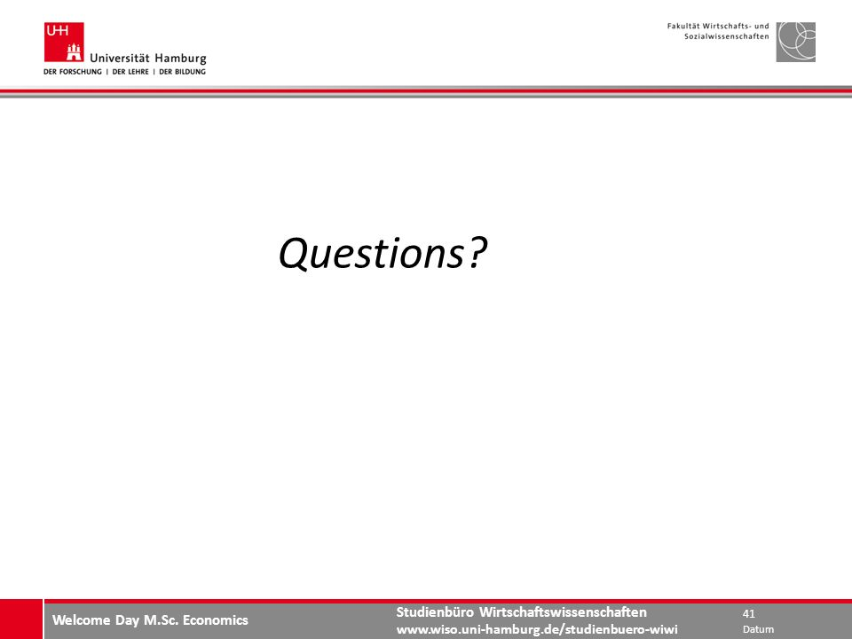 Studienbüro Wirtschaftswissenschaften www.wiso.uni-hamburg.de/studienbuero-wiwi Questions.
