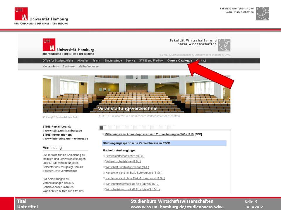 Studienbüro Wirtschaftswissenschaften www.wiso.uni-hamburg.de/studienbuero-wiwi 10.10.2012 Seite 9 Titel Untertitel