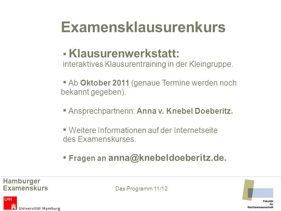 Examensklausurenkurs Klausurenwerkstatt: interaktives Klausurentraining in der Kleingruppe.
