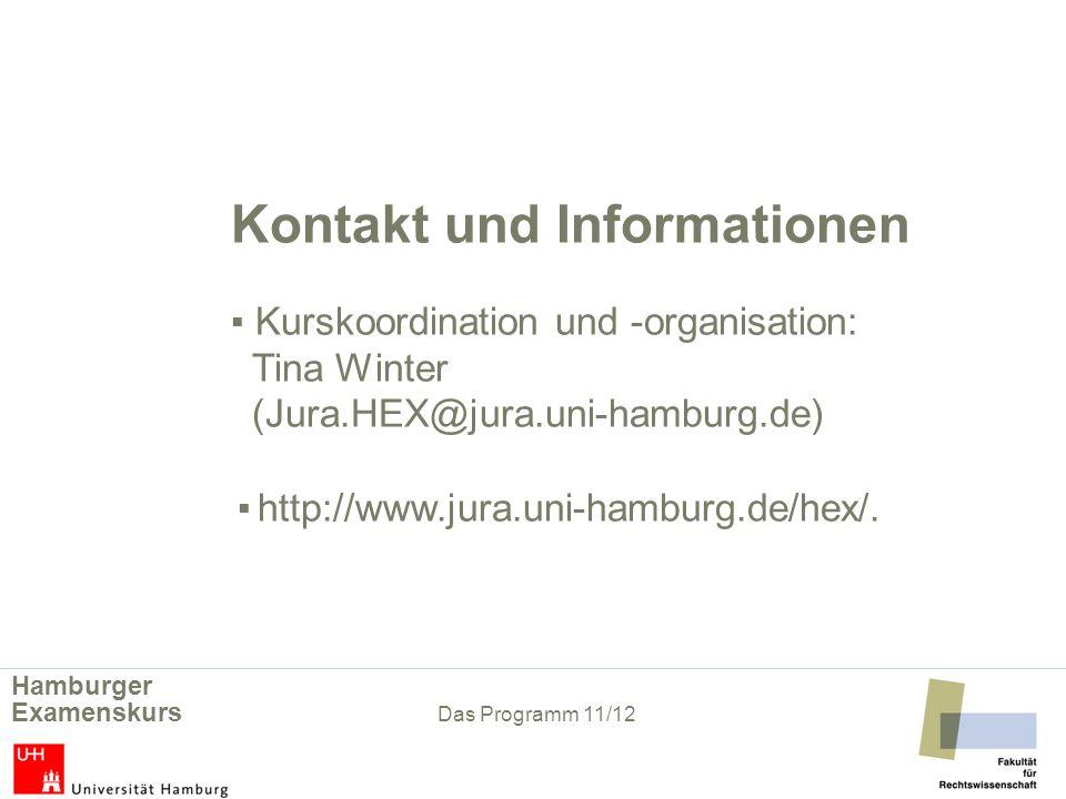 Kontakt und Informationen Kurskoordination und -organisation: Tina Winter (Jura.HEX@jura.uni-hamburg.de) http://www.jura.uni-hamburg.de/hex/.