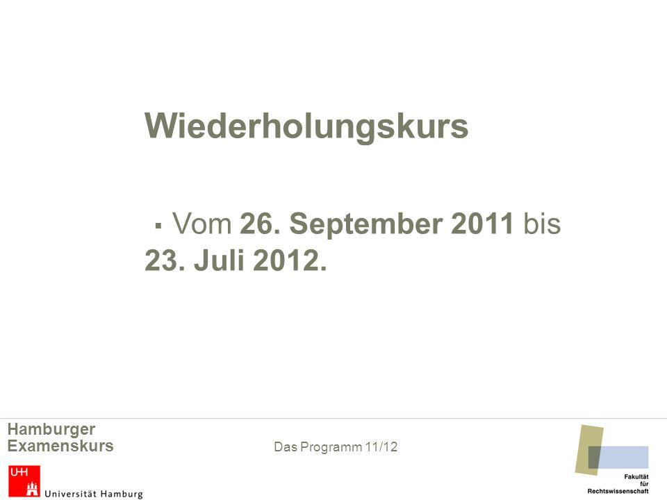 Wiederholungskurs Vom 26.September 2011 bis 23. Juli 2012.