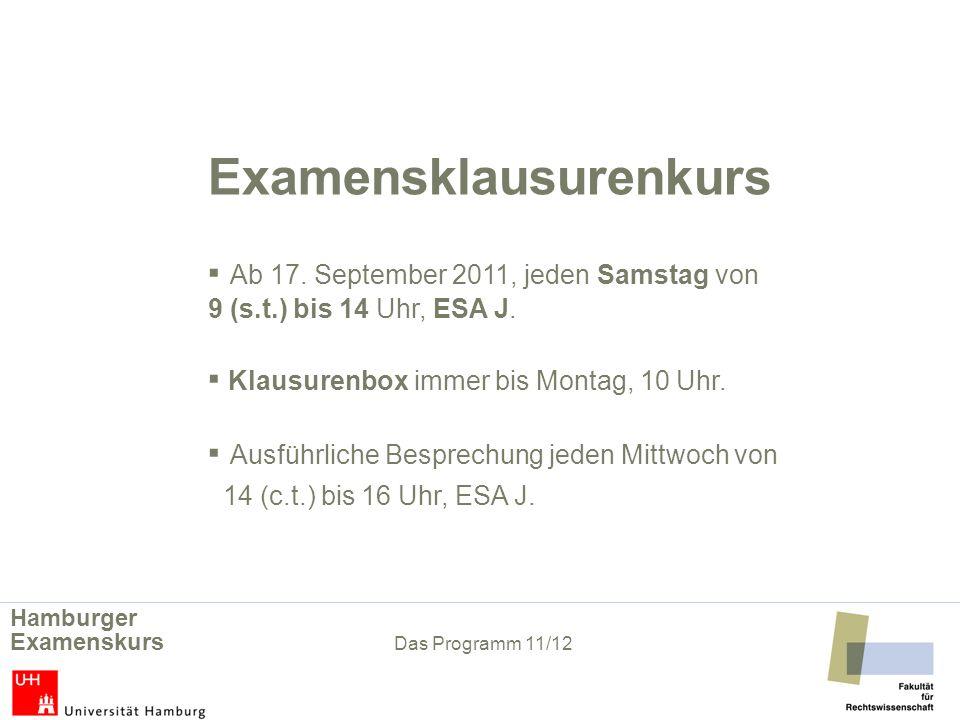 Examensklausurenkurs Ab 17.September 2011, jeden Samstag von 9 (s.t.) bis 14 Uhr, ESA J.