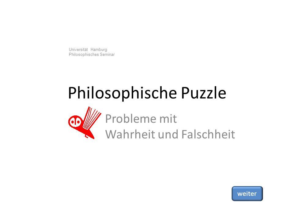Universität Hamburg Philosophisches Seminar Philosophische Puzzle Probleme mit Wahrheit und Falschheit weiter
