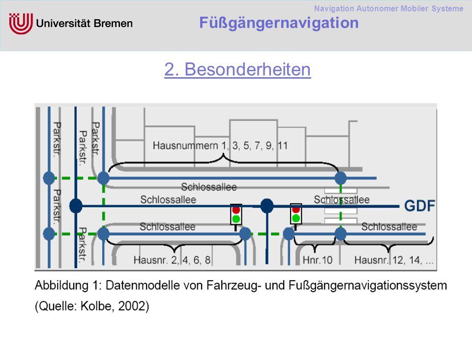 Navigation Autonomer Mobiler Systeme Füßgängernavigation 2. Besonderheiten