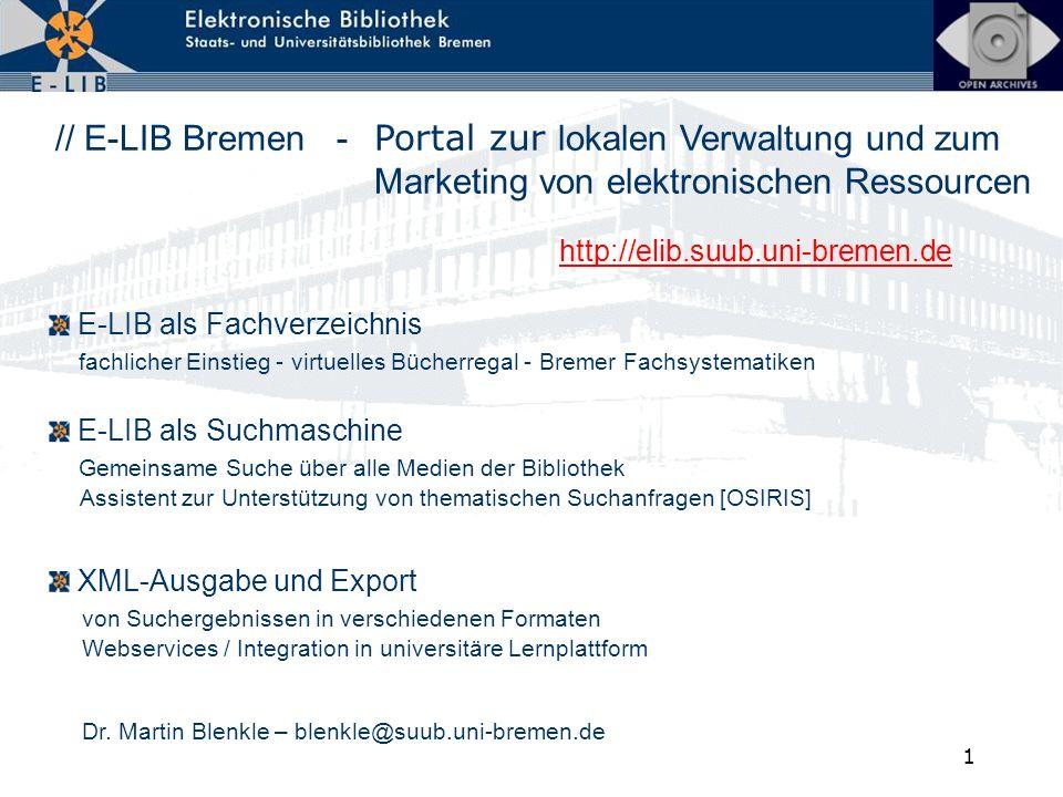 1 // E-LIB Bremen - Portal zur lokalen Verwaltung und zum Marketing von elektronischen Ressourcen E-LIB als Fachverzeichnis fachlicher Einstieg - virt