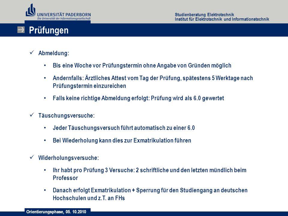 Orientierungsphase, 05. 10.2010 Studienberatung Elektrotechnik Institut für Elektrotechnik und Informationstechnik Abmeldung: Bis eine Woche vor Prüfu