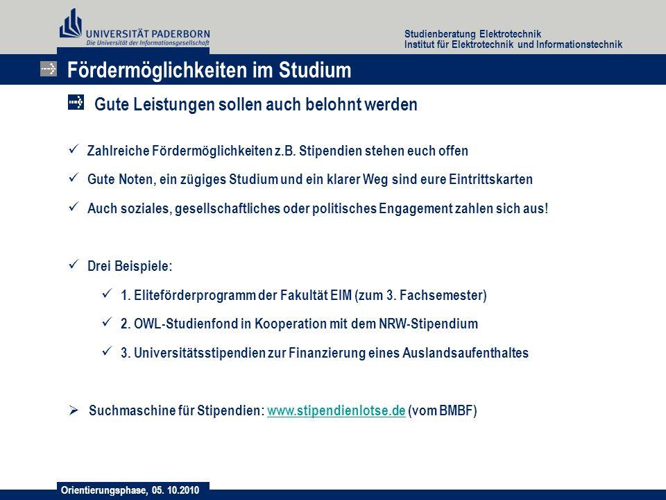 Orientierungsphase, 05. 10.2010 Studienberatung Elektrotechnik Institut für Elektrotechnik und Informationstechnik Zahlreiche Fördermöglichkeiten z.B.