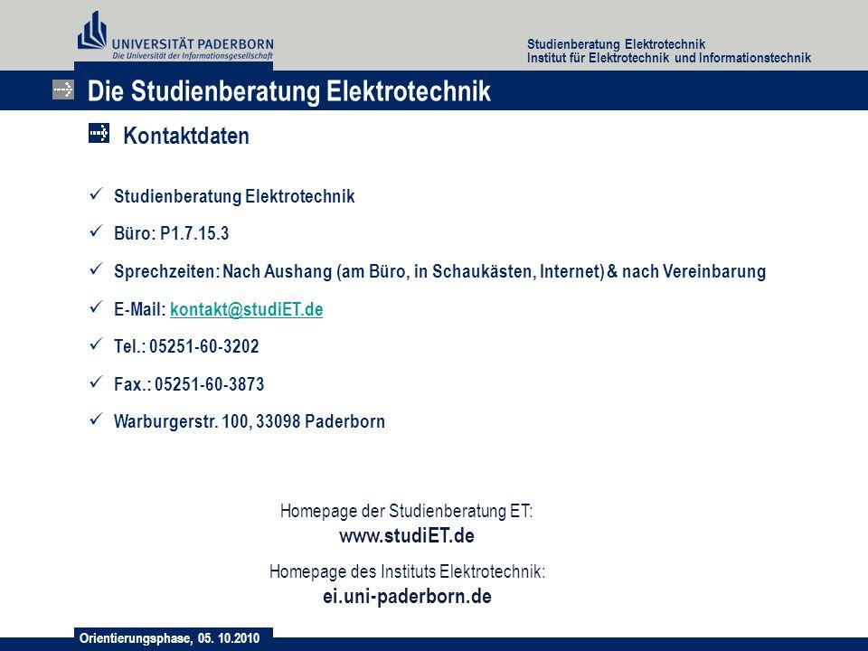 Orientierungsphase, 05. 10.2010 Studienberatung Elektrotechnik Institut für Elektrotechnik und Informationstechnik Die Studienberatung Elektrotechnik