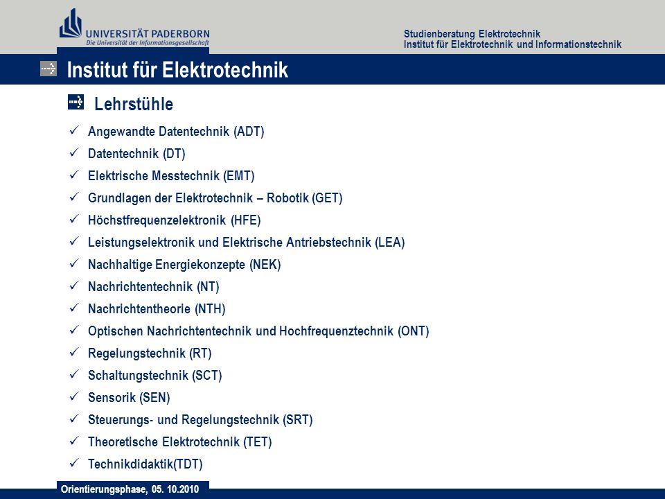 Orientierungsphase, 05. 10.2010 Studienberatung Elektrotechnik Institut für Elektrotechnik und Informationstechnik Institut für Elektrotechnik Lehrstü
