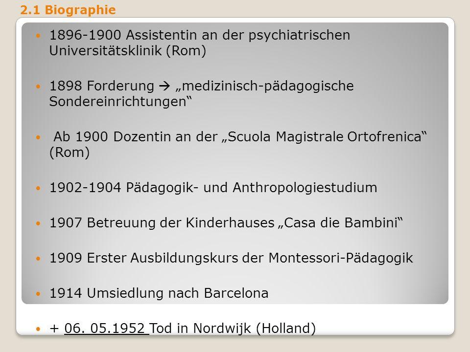 1896-1900 Assistentin an der psychiatrischen Universitätsklinik (Rom) 1898 Forderung medizinisch-pädagogische Sondereinrichtungen Ab 1900 Dozentin an