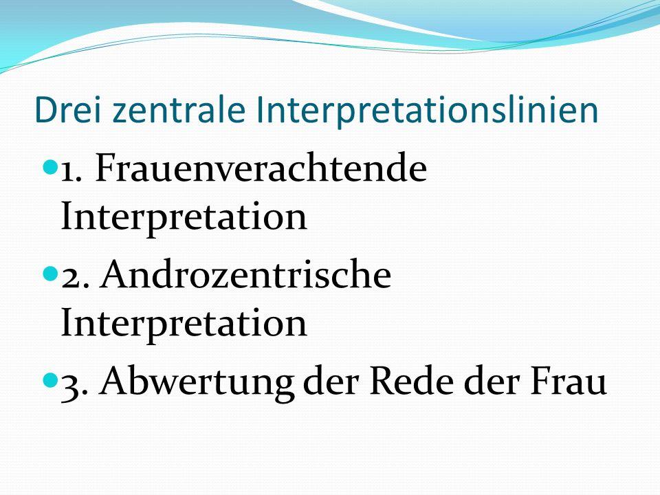 1.1 Frauenverachtende Interpretation Vertreter: Bultmann, Schulz, Bauer, Gnilka, Schnackenburg, Zahn Bultmann: Diese Unruhe wird durch die bewegte Vergangenheit und die unbefriedigte Gegenwart der Frau veranschaulicht.