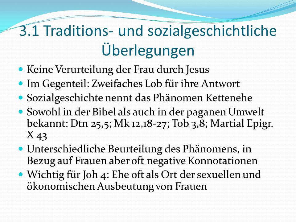 3.1 Traditions- und sozialgeschichtliche Überlegungen Keine Verurteilung der Frau durch Jesus Im Gegenteil: Zweifaches Lob für ihre Antwort Sozialgesc