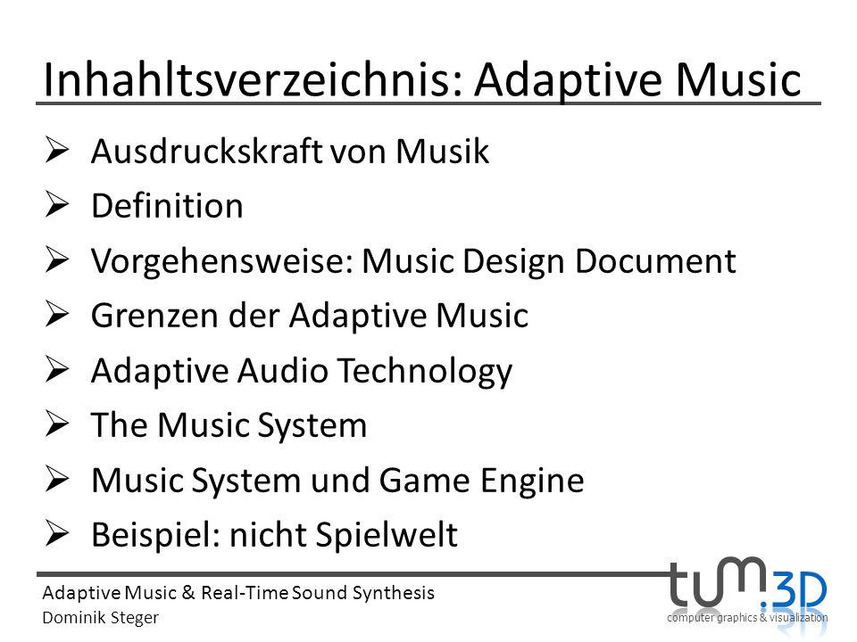 Adaptive Music & Real-Time Sound Synthesis Dominik Steger Inhahltsverzeichnis: Adaptive Music Ausdruckskraft von Musik Definition Vorgehensweise: Musi