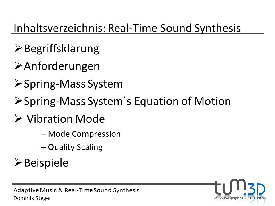 computer graphics & visualization Adaptive Music & Real-Time Sound Synthesis Dominik Steger Inhaltsverzeichnis: Real-Time Sound Synthesis Begriffsklär