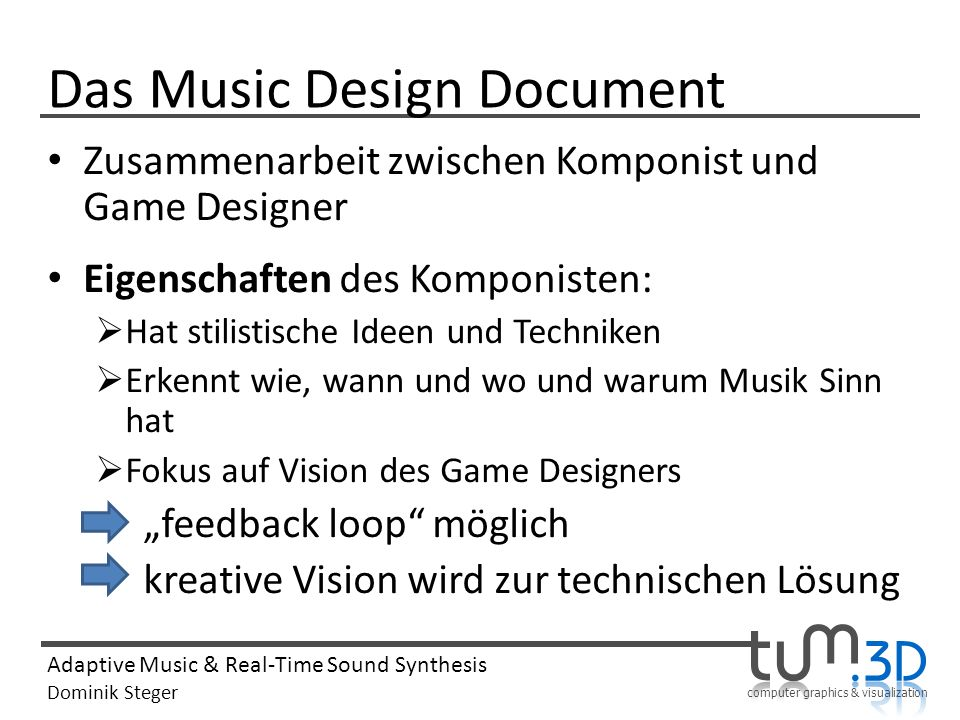 computer graphics & visualization Adaptive Music & Real-Time Sound Synthesis Dominik Steger Das Music Design Document Zusammenarbeit zwischen Komponis