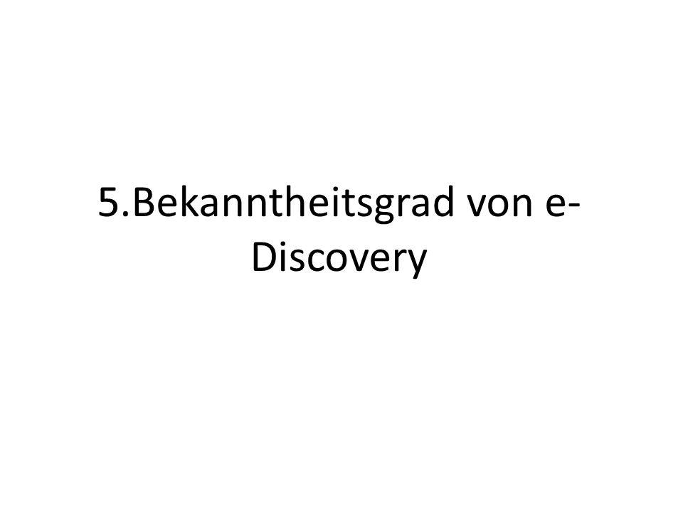 5.Bekanntheitsgrad von e- Discovery