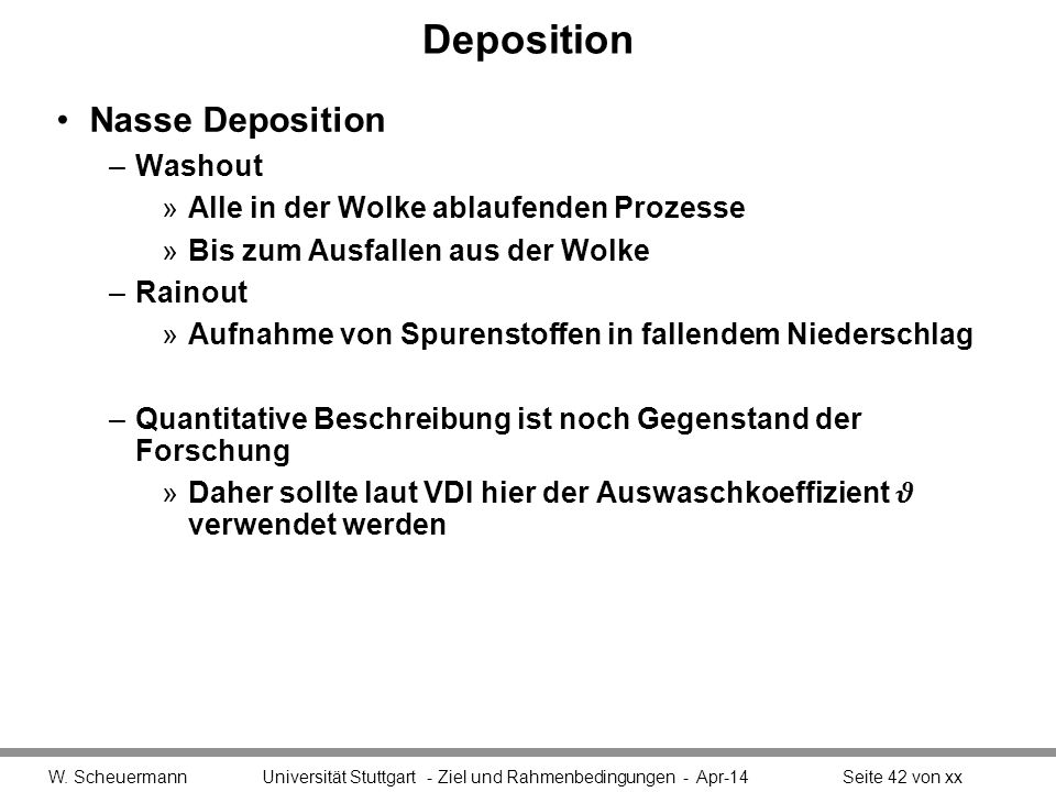 Deposition W. Scheuermann Universität Stuttgart - Ziel und Rahmenbedingungen - Apr-14Seite 42 von xx