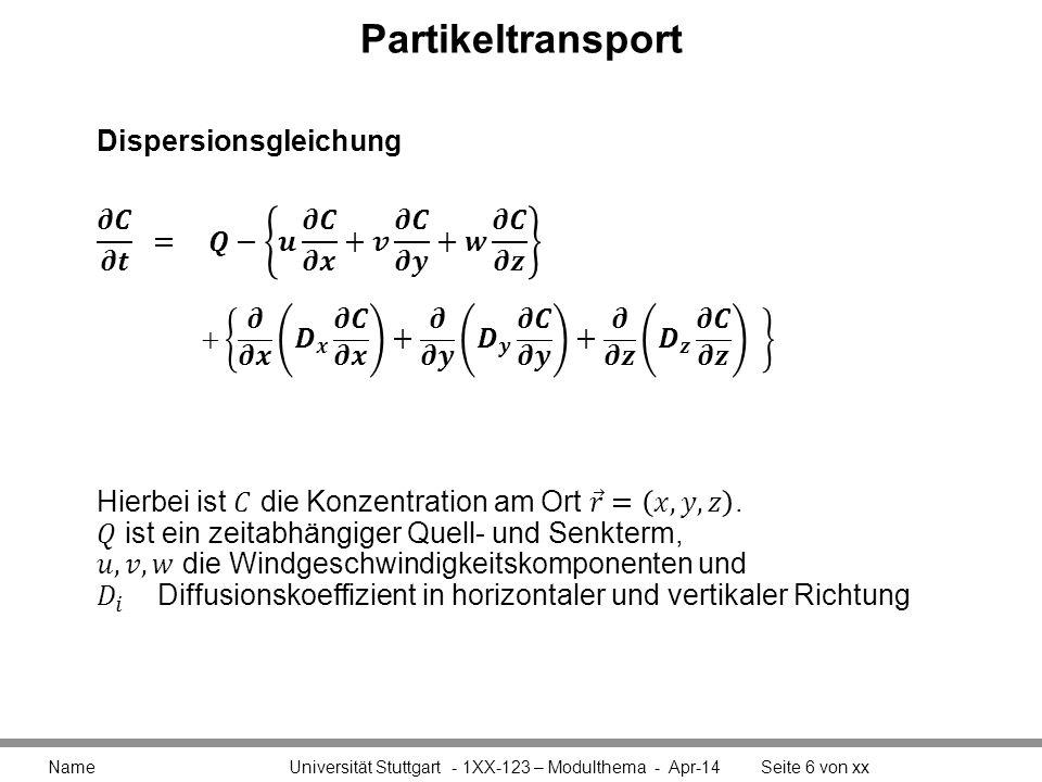 Partikeltransport Name Universität Stuttgart - 1XX-123 – Modulthema - Apr-14Seite 6 von xx Dispersionsgleichung