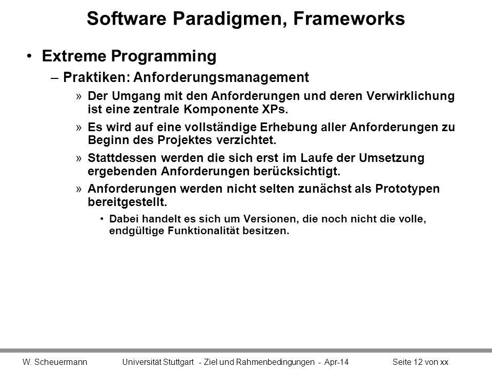 Software Paradigmen, Frameworks Extreme Programming –Praktiken: Anforderungsmanagement »Der Umgang mit den Anforderungen und deren Verwirklichung ist eine zentrale Komponente XPs.